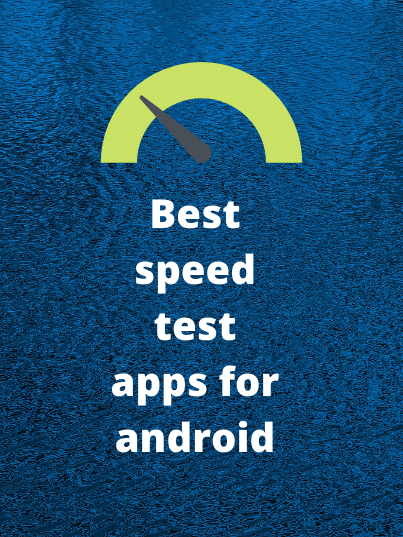 Best Speed Test Apps For Android